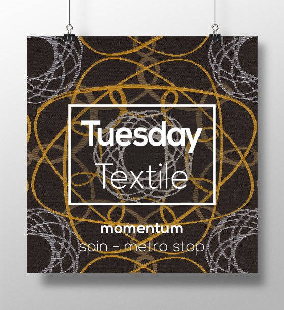 Tuesday-Textile-by-CDI-momentum-spin-metro-stop